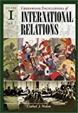img - for Greenwood Encyclopedia of International Relations: [Volumes I, II, III and IV] book / textbook / text book