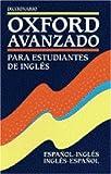 img - for Diccionario Oxford Avanzado Para Estudiantes De Ingles: Espanol-Ingles/Ingles-Espanol (Spanish Edition) book / textbook / text book