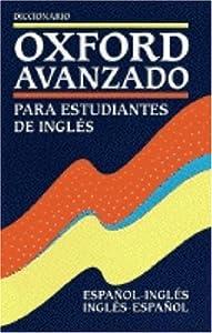 Diccionario Oxford Avanzado: Espanol-Ingles/Ingles-Espanol