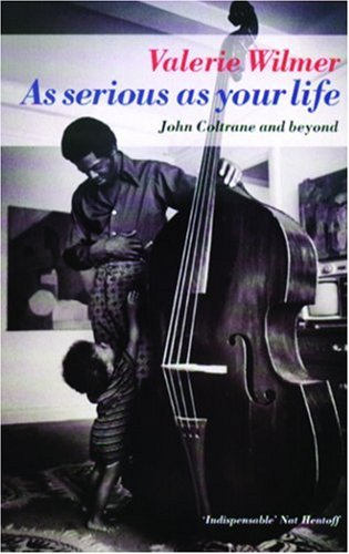 As Serious As Your Life: The Story of the New Jazz (Five...