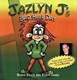 Jazlyn J 's Bad Hair Day