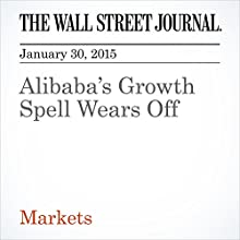 Alibaba's Growth Spell Wears Off (       UNABRIDGED) by Aaron Back Narrated by Ken Borgers