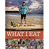 What I Eat: Around the World in 80 Diets ~ Peter Menzel