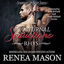 Nocturnal Seductions: Rhys: Symphony of Light, Book 0 Audiobook by Renea Mason Narrated by Noah Michael Levine, Erin deWard