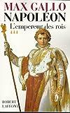 Napol�on - tome 3 - L'Empereur des rois 1806-1812
