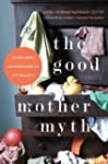 The Good Mother Myth: Redefining Moth...