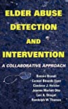 Elder Abuse Detection and Intervention: A Collaborative Approach (Springer Series on Ethics, Law and Aging)