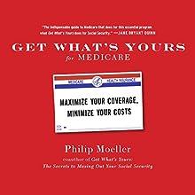 Get What's Yours for Medicare: Maximize Your Coverage, Minimize Your Costs | Livre audio Auteur(s) : Philip Moeller Narrateur(s) : James Foster