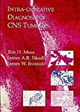 img - for Intra-operative Diagnosis of CNS Tumours by James Ironside (1997-01-15) book / textbook / text book