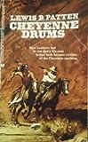 Cheyenne Drums (0441103707) by Patten, Lewis B.