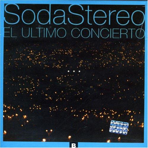 Soda Stereo - El Ùltimo Concierto B - Zortam Music