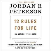 12 Rules for Life: An Antidote to Chaos | [Jordan B. Peterson, Norman Doidge M.D. - foreword]