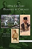 img - for 19th Century Baseball in Chicago book / textbook / text book