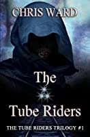 The Tube Riders: The Tube Riders Trilogy #1 (English Edition)