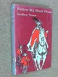 Follow My Black Plume (0333008332) by Geoffrey Trease