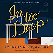 In Too Deep: The Jennie McGrady Mysteries, Book 8 | Patricia H. Rushford