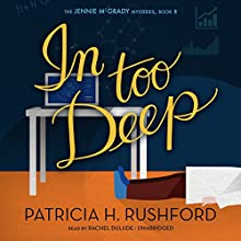 In Too Deep: The Jennie McGrady Mysteries, Book 8 (       UNABRIDGED) by Patricia H. Rushford Narrated by Rachel Dulude