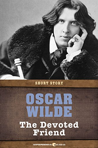 Oscar Wilde - The Devoted Friend: Short Story
