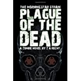 Plague of the Dead (The Morningstar Strain) ~ Z. A. Recht