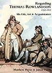 Regarding Thomas Rowlandson, 1757-182...