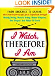 I Watch, Therefore I Am: From Socrate...