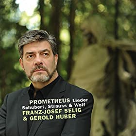 Prometheus (Lieder von Schubert, Strauss & Wolff)