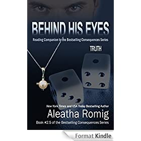 Behind His Eyes - Truth: Book 2.5 of the Consequences Series (English Edition)