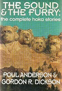 The Sound and the Furry (The Complete Hoka Stories) by Poul Anderson and Gordon R. Dickson