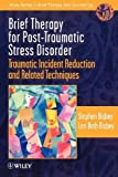 Brief Therapy for Post-Traumatic Stress Disorder: Traumatic Incident Reduction and Related Techniques