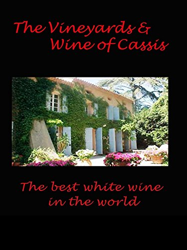 The Vineyards and Wine of Cassis