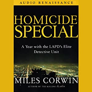 Homicide Special: A Year with the LAPD's Elite Detective Unit | [Miles Corwin]