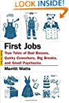 First Jobs: True Tales of Bad Bosses,...