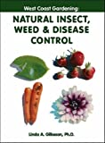 img - for West Coast Gardening: Natural Insect, Weed & Disease Control by Linda A. Gilkeson (2006-04-10) book / textbook / text book