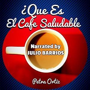 ¿Què Es El Cafè Saludable Y Cómo Puede El Ganoderma Lucidum En Mi Cafè Que Sea Más Saludable? Audiobook