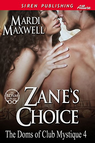 Mardi Maxwell - Zane's Choice [The Doms of Club Mystique 4] (Siren Publishing Allure)