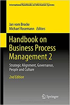 Handbook On Business Process Management 2: Strategic Alignment, Governance, People And Culture (International Handbooks On Information Systems)