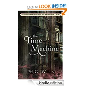 FREE KINDLE BOOK: The Time Machine by H.G Wells. Publisher: Atria Books (May 31, 2011)