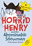 Francesca Simon Horrid Henry and the Abominable Snowman (Horrid Henry (Prebound))