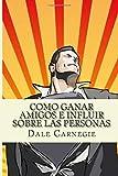 Como Ganar Amigos e Influir Sobre las Personas (Spanish Edition)