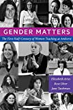 img - for Gender Matters: The First Half-Century of Women Teaching at Amherst book / textbook / text book