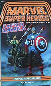 Captain America in Rockets' Red Glare (Marvel Super Heroes Gamebook #2) by Kate Novak