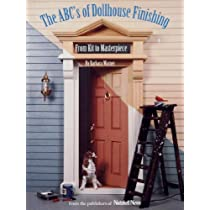 The ABC's of Dollhouse Finishing: From Kit to Masterpiece