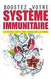 Boostez votre système immunitaire: Le régime santé pour retrouver la forme...