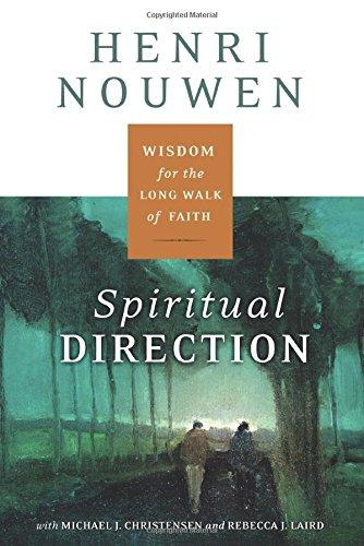 Spiritual Direction: Wisdom for the Long Walk of Faith PDF