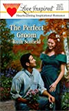 img - for The Perfect Groom (Love Inspired #65) book / textbook / text book