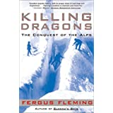 Killing Dragons: The Conquest of the Alps ~ Fergus Fleming