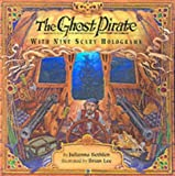 The Ghost Pirate: A Magical Hologram Book (1857070887) by Lee, Brian