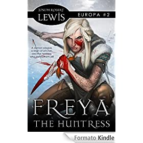 Freya the Huntress (Europa #2: A Dark Fantasy)