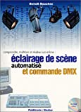 Eclairage de scne et commande DMX (avec CD-Rom)