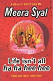 Life Isnt All Ha Ha Hee Hee (1862300526) by MEERA SYAL